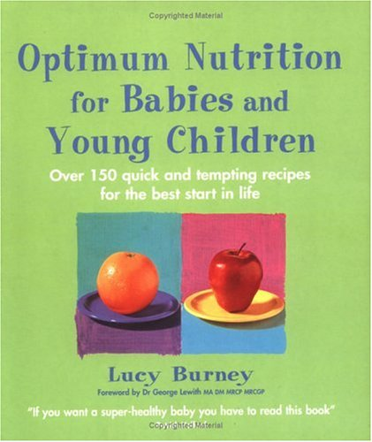 9780749920289: Optimum Nutrition for Babies and Young Children: Over 150 Quick and Tempting Recipes for the Best Start in Life (Optimum nutrition handbook)