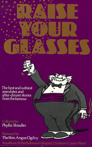 9780749920364: Raise Your Glasses: The Best and Wittiest Anecdotes and After Dinner Stories from the Famous