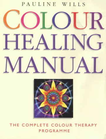 9780749920494: Colour Healing Manual: The Complete Colour Therapy Teaching Programme