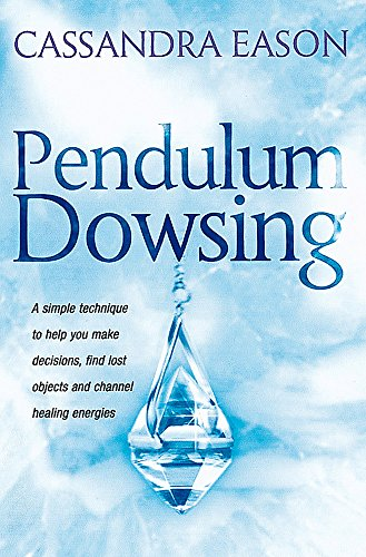 9780749920647: Pendulum Dowsing: A simple technique to help you make decisions, find lost objects and channel healing energies (Piatkus Guides)