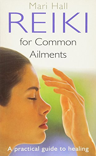 9780749920661: Reiki for Common Ailments: A Practical Guide to Healing