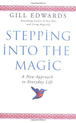 9780749920722: Stepping into the Magic: A New Approach to Everyday Life