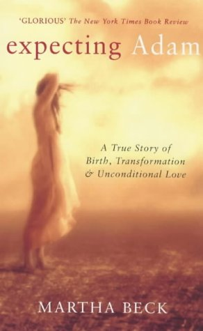 9780749920777: 'EXPECTING ADAM: A TRUE STORY OF BIRTH, TRANSFORMATION AND UNCONDITIONAL LOVE'