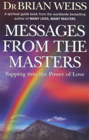 9780749920982: Messages From the Masters: Tapping Into the Power of Love
