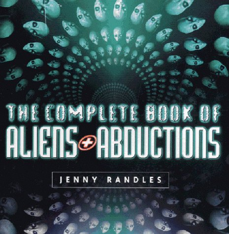 9780749921002: The Complete Book of Aliens and Abductions