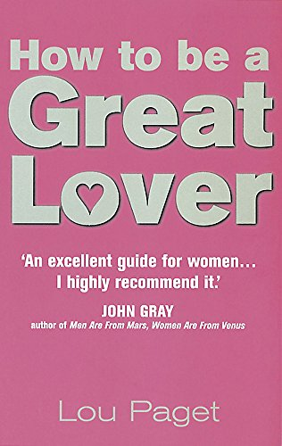 9780749921040: How To Be A Great Lover