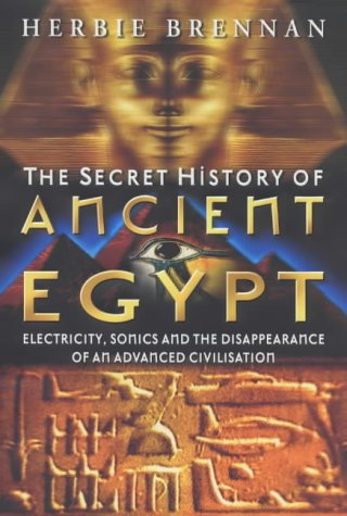 9780749921064: The Secret History of Ancient Egypt: Electricity, Sonics and the Disappearance of an Advanced Civilisation