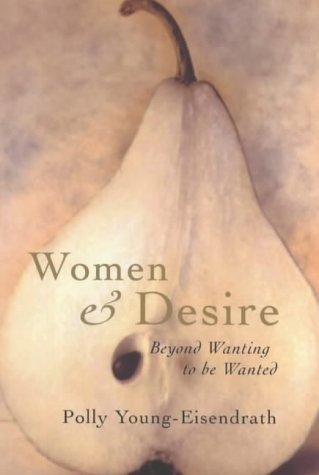 9780749921125: Women and Desire: Beyond Wanting to be Wanted