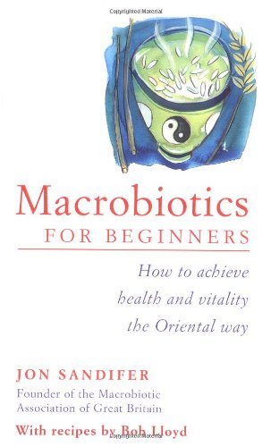 9780749921194: Macrobiotics for Beginners: How to Achieve Health and Vitality the Oriental Way