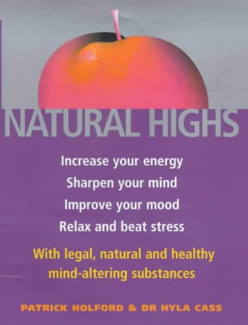 9780749921330: Natural Highs: The healthy way to increase your energy, improve your mood, sharpen your mind, relax and beat stress