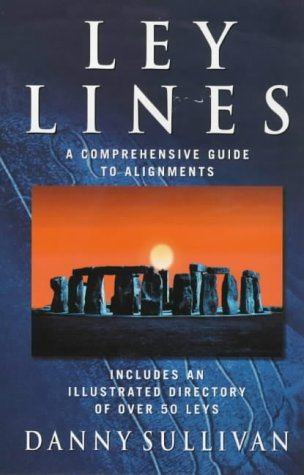 9780749921378: Ley Lines: A Comprehensive Guide to Alignments