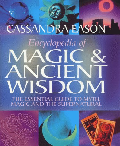 9780749921477: Encyclopedia of Magic and Ancient Wisdom: The Essential Guide to Myth, Magic and the Supernatural