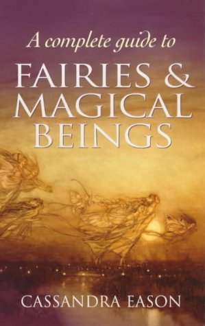 9780749921620: A Complete Guide To Fairies And Magical Beings