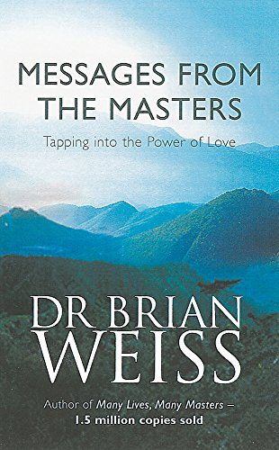 9780749921675: Messages From The Masters: Tapping into the power of love
