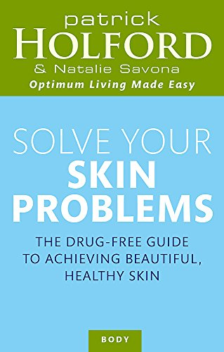 9780749921859: Solve Your Skin Problems: The Drug-Free Guide to Achieving Beautiful Healthy Skin (Optimum Nutrition Handbook)