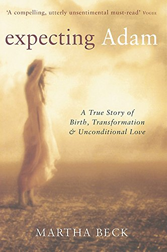 9780749921903: Expecting Adam: A true story of birth, transformation and unconditional love