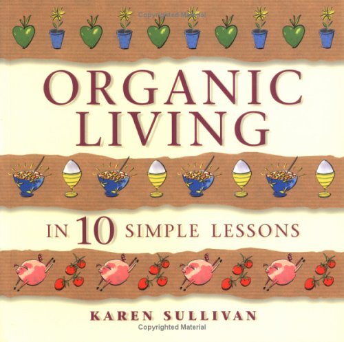 9780749921958: Organic Living in 10 Simple Lessons