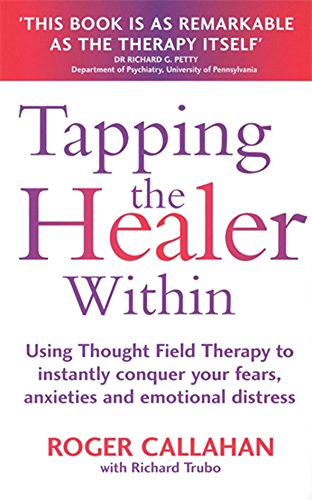 9780749922320: Tapping The Healer Within: Use thought field therapy to conquer your fears, anxieties and emotional distress: Using Thought Field Therapy to Instantly ... Your Fears, Anxieties and Emotional Distress