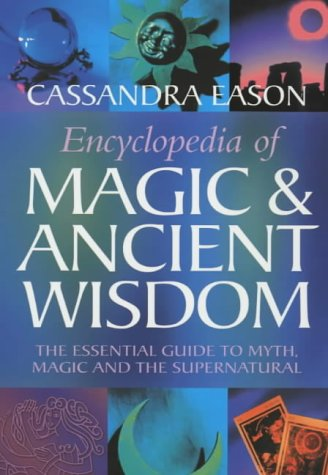 9780749922405: Encyclopedia of Magic and Ancient Wisdom: The Essential Guide to Myth, Magic and the Supernatural