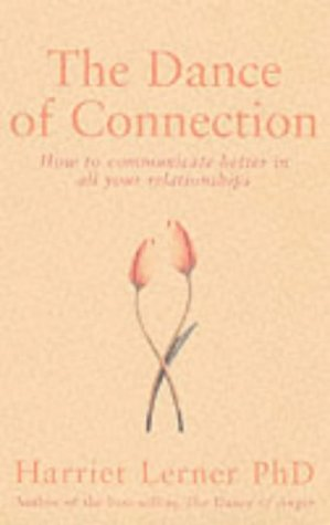 9780749922436: Dance of Connection: How to Communicate Better in All Your Relationships