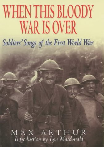9780749922528: When This Bloody War is Over: Soldiers' Songs of the First World War