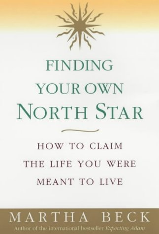 9780749922573: Finding Your Own North Star: How to Claim the Life You Were Meant to Live