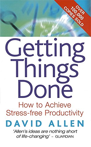 9780749922641: Getting Things Done: How to achieve stress-free productivity: The Art of Stress-free Productivity