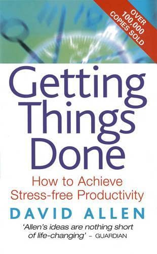9780749922641: Getting Things Done: The Art of Stress-Free Productivity