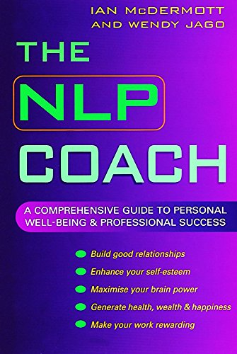 9780749922771: The NLP Coach: A Comprehensive Guide to Personal Well-Being and Professional Success