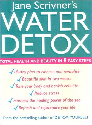 9780749922825: Water Detox: Total health and beauty in 8 easy steps: 8 Steps to Total Health