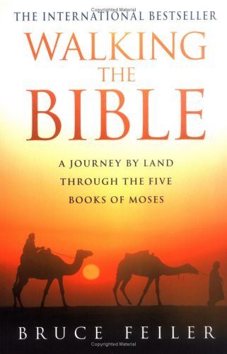 9780749922849: Walking the Bible: A Journey by Land Through the Five Books of Moses
