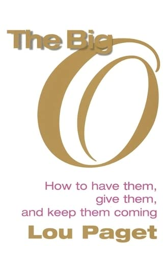 9780749922924: The Big O: How to have them, give them, and keep them coming