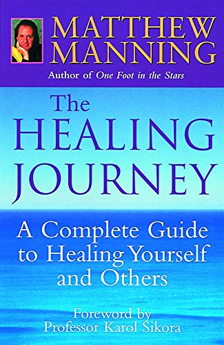 9780749923082: The Healing Journey: A step-by-step guide to healing yourself and others: A Complete Guide to Healing Yourself and Others