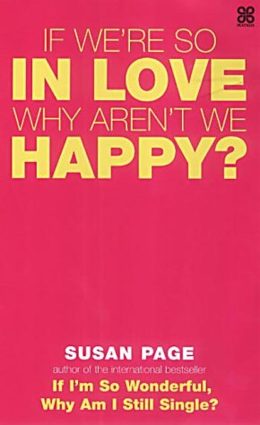 9780749923105: If We're So In Love, Why Aren't We Happy?