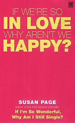 9780749923105: If We're So in Love, Why Aren't We Happy?
