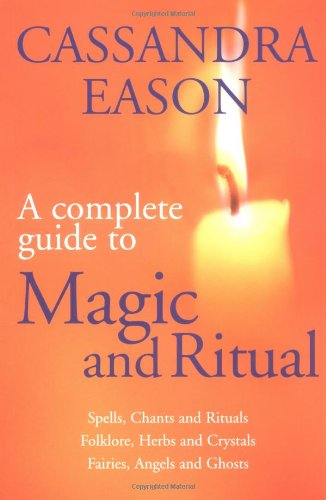 9780749923112: The Complete Guide to Magic and Ritual