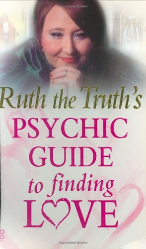 9780749923297: Ruth the Truth's Psychic Guide to Finding Love