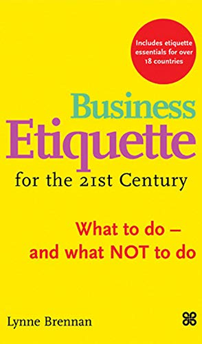 9780749923303: Business Etiquette for the 21st Century: What to Do - and What Not to Do