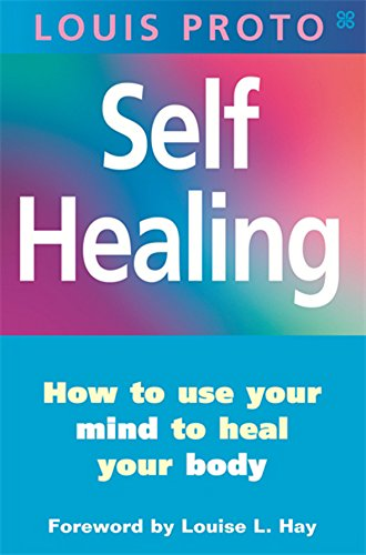 9780749923464: Self Healing: How to Use Your Mind to Heal Your Body