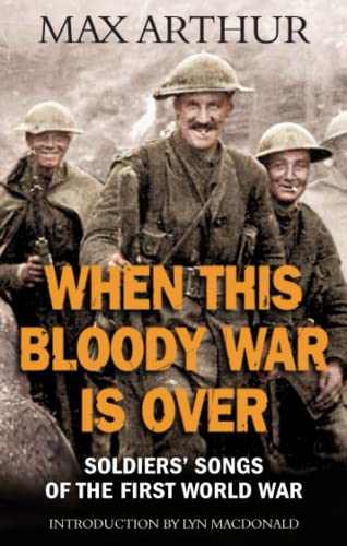 9780749923549: When This Bloody War Is Over: Soldiers' Songs of the First World War