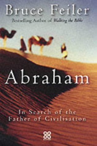 9780749923556: Abraham: A Journey to the Heart of Three Faiths