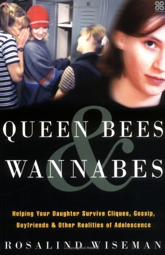 9780749923648: Queen Bees And Wannabes: Helping your daughter survive cliques, gossip, boyfriends & the new realities of Girl World