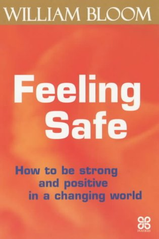 9780749923716: Feeling Safe: How to be strong and positive in a changing world (A core energy management book)