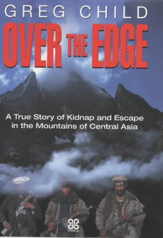9780749923808: Over the Edge: A True Story of Kidnap and Escape in the Mountains of Central Asia