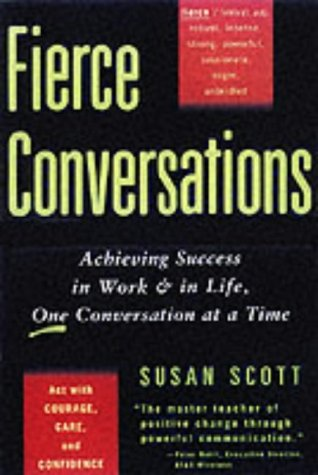 9780749923815: Fierce Conversations: Achieving Success in Work and in Life, One Conversation at a Time