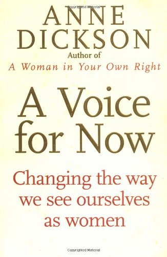 9780749923938: A Voice for Now: Changing the Way We See Ourselves as Women