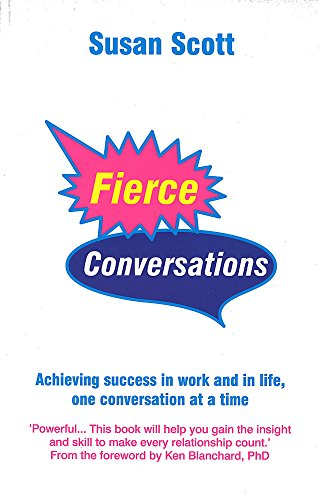 9780749923976: Fierce Conversations: Achieving success in work and in life, one conversation at a time