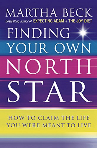 9780749924010: Finding Your Own North Star: How to claim the life you were meant to live