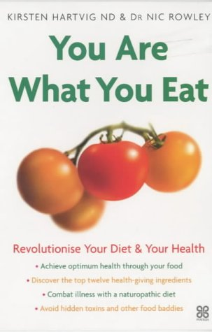 9780749924027: You Are What You Eat: Revolutionise your diet & your health: Revolutionise Your Diet and Your Health