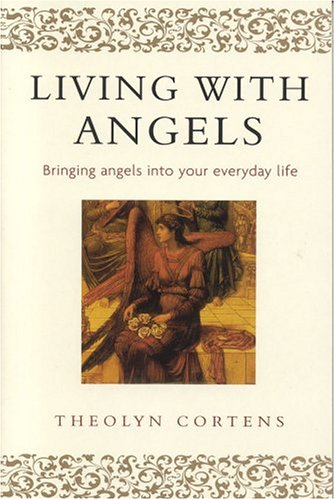 9780749924058: Living With Angels: Bringing Angels into Your Everyday Life